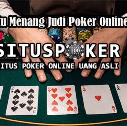 Taktik Jitu Menang Judi Poker Online Uang Asli
