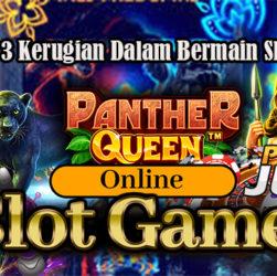 Hindari 3 Kerugian Dalam Bermain Slot Online