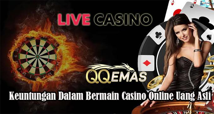 Keuntungan Dalam Bermain Casino Online Uang Asli