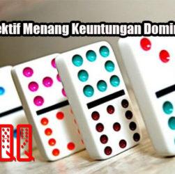 Panduan Efektif Menang Keuntungan DominoQQ Online
